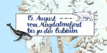 Lettering für eine Kapitelüberschrift in einem Fotobuch über Spitzbergen, 15. August vom Magdalenefjord bis zu den Eisbären. Zeichnungen: Peter König, Lettering und Foto: Janne Klöpper