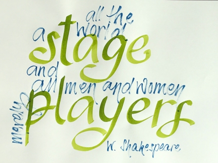 Handgeschriebenes Zitat von Shakespeare: All the world a stage and all men and women merely players. Lettering und Foto: Janne Klöpper